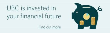 UBC is invested in your financial future